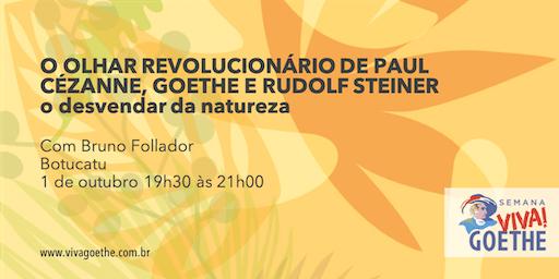 O OLHAR REVOLUCIONÁRIO DE PAUL CÉZANNE, GOETHE E RUDOLF STEINER|o desvendar da natureza