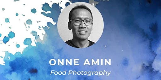 WORKSHOP FOOD PHOTOGRAPHY oleh Onne Amin