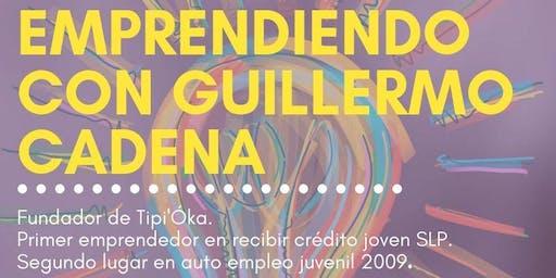 Emprendiendo con: Guillermo Cadena