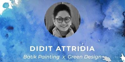 WORKSHOP BATIK PAINTINGx GREEN DESIGN oleh Atridia