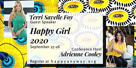 Happy Girl 2020 featuring Terri Savelle Foy & Adrienne Cooley tickets
