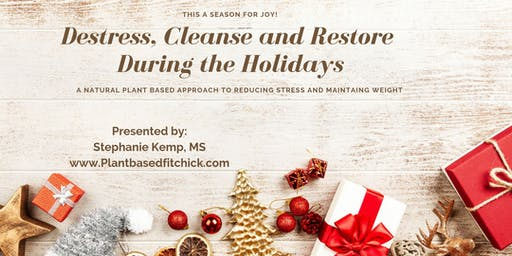 Destress, Cleanse and Restore During the Holidays