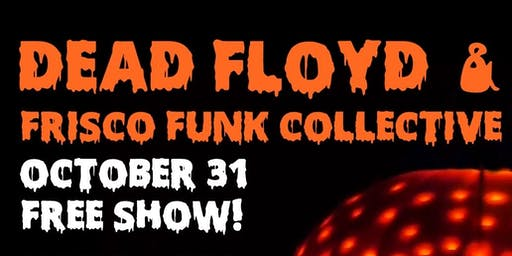 Dead Floyd w/ Frisco Funk Collective - FREE SHOW, NO TICKET NEEDED