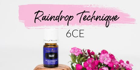 Raindrop Technique - 6 CE tickets