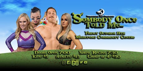Wrestling GO: Somebody Once Told Me  tickets