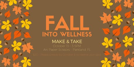 Fall Into Wellness - Make & Take tickets