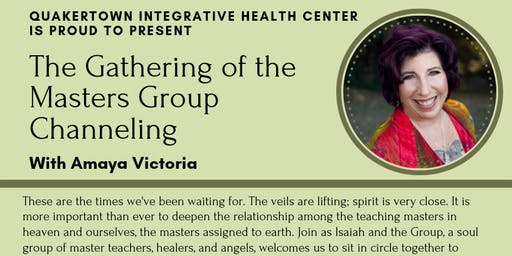 Quakertown Integrative Health Center is Proud to Present: The Gathering of the Masters
