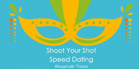 Shoot Your Shot Speed Dating Masquerade Theme tickets
