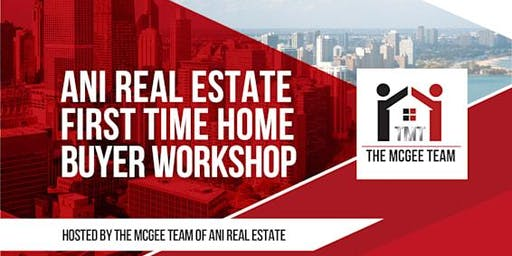 Ani Real Estate 1st Time Home Buyer Workshop