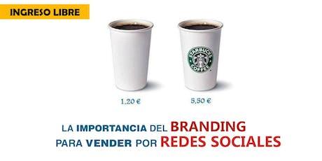 LA IMPORTANCIA DEL BRANDING PARA VENDER POR REDES SOCIALES entradas