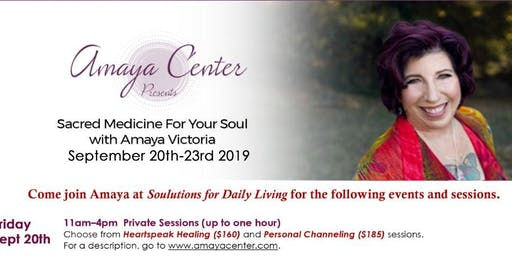 Sacred Medicine for Your Soul with Amaya Victoria/ September 20th-24th, 2019