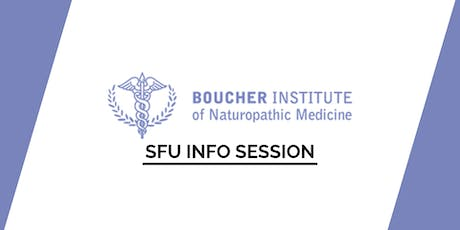 SFU Boucher Institute of Naturopathic Medicine Info Session (ROOM/TIME TBC) tickets