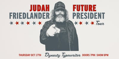 Judah Friedlander - Future President Tour!