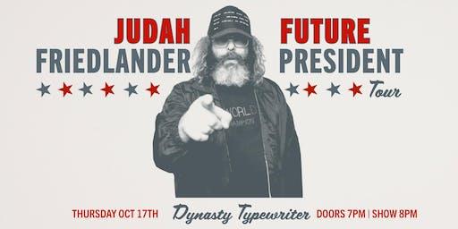 Judah Friedlander - Future President Tour!