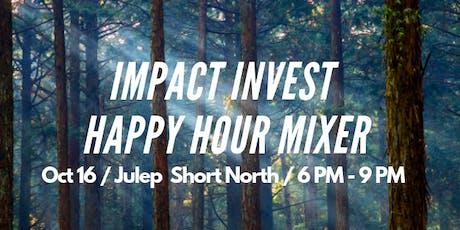 Impact Invest: Social Enterprise Happy Hour / Mixer tickets