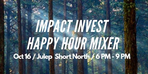 Impact Invest: Social Enterprise Happy Hour / Mixer