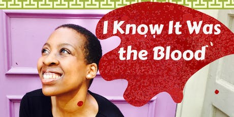 I Know It Was the Blood: The Totally True Adventures of a Newfangled... tickets