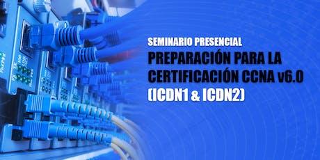 SEMINARIO PRESENCIAL: PREPARACION PARA LA CERTIFICACIÓN CCNA v6.0 entradas