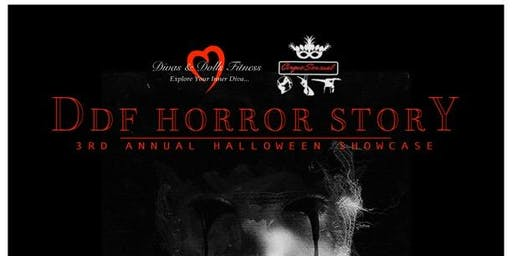 DDF Horror Story- 4th Annual Halloween Showcase