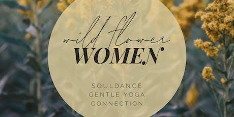 WILDFLOWER WOMEN ~ SOULdance + Gentle Yoga + Connection tickets
