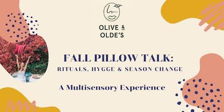 Fall Pillow Talk: Rituals, Hygge, and Season Change tickets