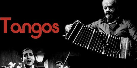 """""""Tangos"""" From Gardel to Piazzolla tickets"""