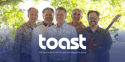 TOAST -- #1 Bread tribute band coming to Napa, CA!
