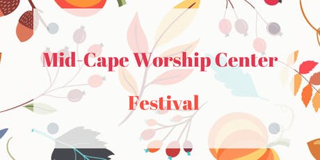 Mid-Cape Worship Center Festival tickets