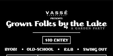 Grown Folks By The Lake, A Garden Party tickets