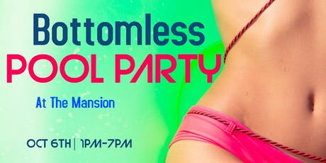 Bottomless Pool Party (At The Mansion) tickets