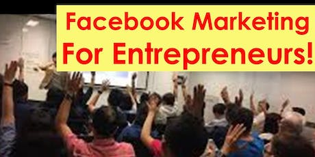 The Power of Facebook Marketing For Entrepreneurs! tickets