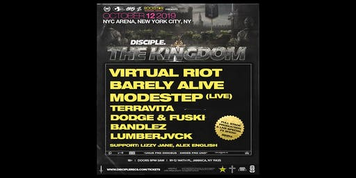 Disciple Takeover NYC : Virtual Riot + Barely Alive + Modestep