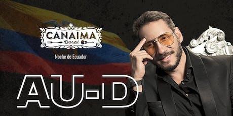 AU-D en concierto ! por las fiestas de Guayaquil! tickets