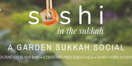 Sushi in the Sukkah - A Garden Sukkah Social tickets