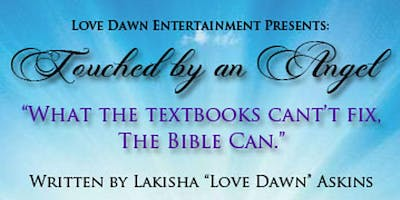 Love Dawn Entertainment Presents: Touched by an Angel