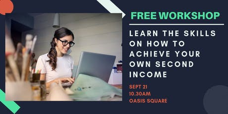 Learn the Skills on How to Achieve Your Own Second Income  tickets