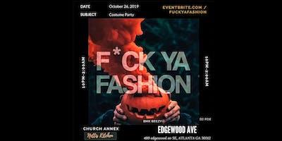 F*CK YA FASHION COSTUME PARTY