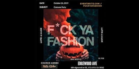 F*CK YA FASHION COSTUME PARTY tickets