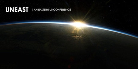 UnEast - An Eastern Unconference tickets