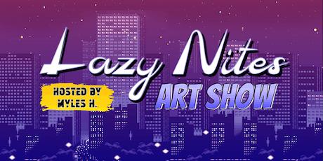 Lazy Nitez Art Show tickets