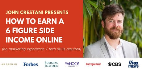 How To Earn a 6 Figure Side Income Online [WEBINAR] [Featured on Forbes] tickets