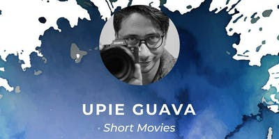 WORKSHOP SHORT MOVIE oleh UPIE GUAVA