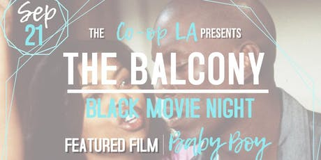 The Balcony| Black Movie Night| Baby Boy tickets