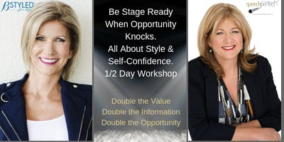 Be Stage Ready When Opportunity Knocks. All About Style & Self-Confidence