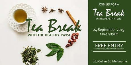 Join us for a Tea Break with a Healthy Twist (FREE EVENT) tickets