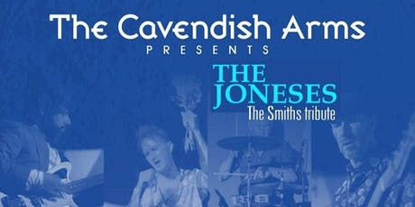 The Smiths tribute band The Joneses - 15th November Cavendish Arms - Stockwell, London tickets