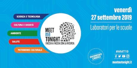 Progetto POT Digi: Un primo passo verso il futuro | Laboratori MEETmeTONIGHT 2019 - Notte Europea dei Ricercatori biglietti