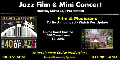 2020 Sarasota Jazz Festival - Thursday Morning Film and Mini Concert