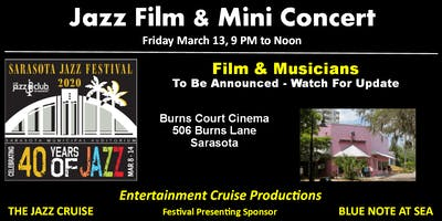 2020 Sarasota Jazz Festival - Friday Morning Film and Mini Concert