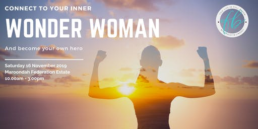 Connect to your Inner Wonder Woman and become your own Hero